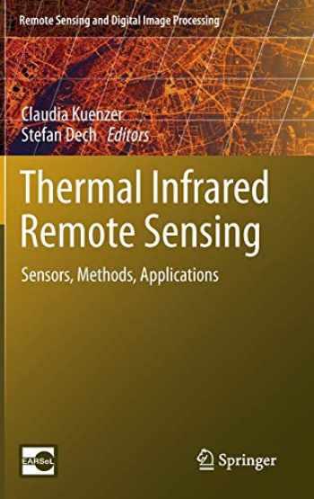 9789400766389-9400766386-Thermal Infrared Remote Sensing: Sensors, Methods, Applications (Remote Sensing and Digital Image Processing (17))