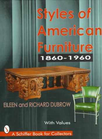 9780764301575-0764301578-Styles of American Furniture: 1860-1960 (Schiffer Book for Collectors)