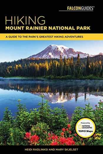 9781493032020-149303202X-Hiking Mount Rainier National Park: A Guide To The Park's Greatest Hiking Adventures (Regional Hiking Series)