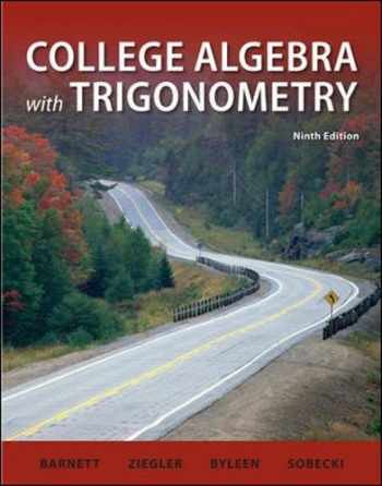 9780077350109-0077350103-College Algebra with Trigonometry (Barnett, Ziegler & Byleen's Precalculus Series)