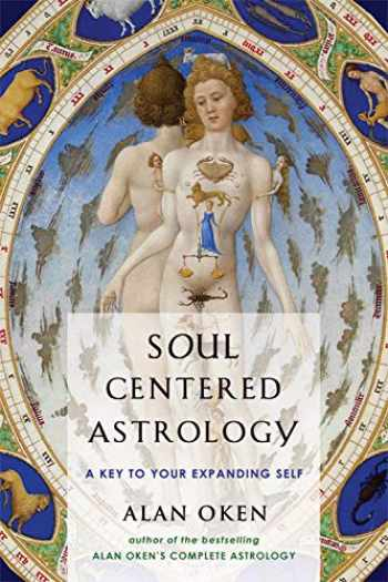 9780892541348-0892541342-Soul Centered Astrology: A Key to Your Expanding Self