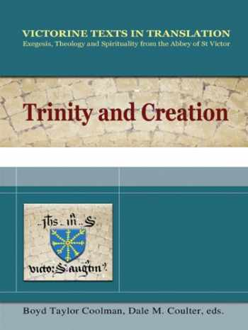 9781565483736-1565483731-Trinity and Creation: Exegesis, Theology and Spiriuality from the Abbey of St. Victor (Victorine Texts in Translation, Vol. 1)