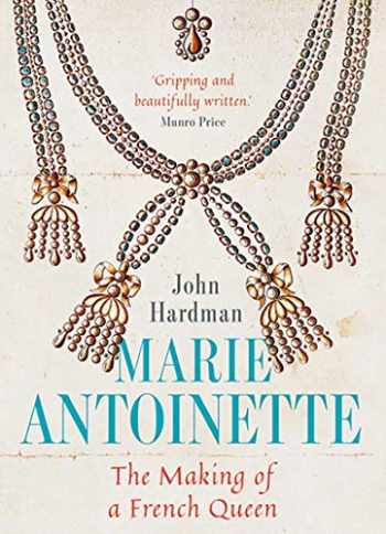 9780300243086-0300243081-Marie-Antoinette: The Making of a French Queen