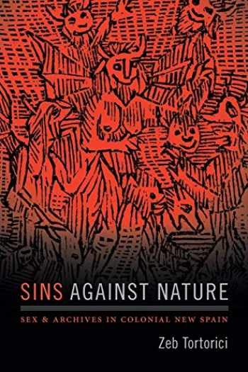 9780822371540-0822371545-Sins against Nature: Sex and Archives in Colonial New Spain