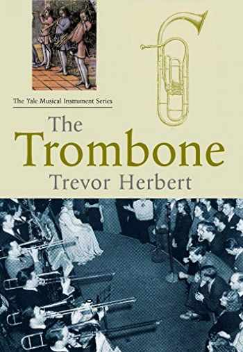 9780300235753-0300235755-The Trombone (Yale Musical Instrument Series)