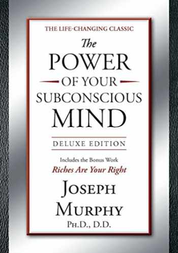 9781585429158-1585429155-The Power of Your Subconscious Mind Deluxe Edition: Deluxe Edition