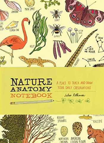 9781635861785-1635861780-Nature Anatomy Notebook: A Place to Track and Draw Your Daily Observations
