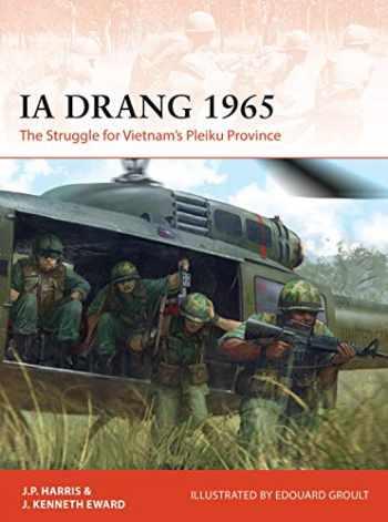 9781472835154-1472835158-Ia Drang 1965: The Struggle for Vietnam's Pleiku Province (Campaign)