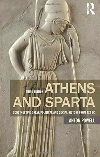 9781138778467-113877846X-Athens and Sparta: Constructing Greek Political and Social History from 478 BC