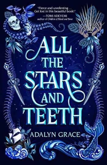 9781250307781-1250307783-All the Stars and Teeth (All the Stars and Teeth Duology, 1)