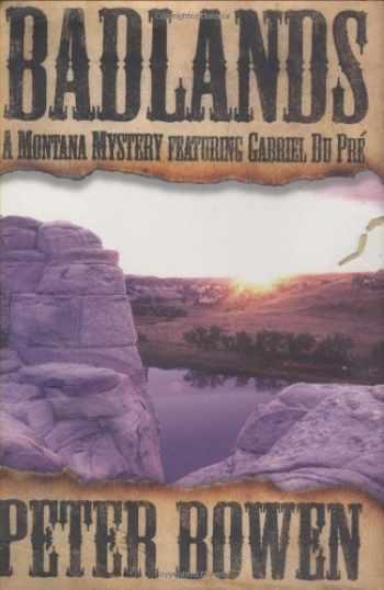 9780312262525-0312262523-Badlands: A Montana Mystery Featuring Gabriel Du Pre