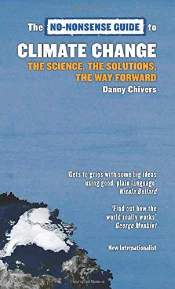 9781906523855-1906523851-The No-Nonsense Guide to Climate Change: The Science, the Solutions, the Way Forward (No-Nonsense Guides)