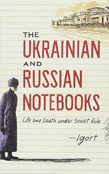 9781451678871-1451678878-The Ukrainian and Russian Notebooks: Life and Death Under Soviet Rule