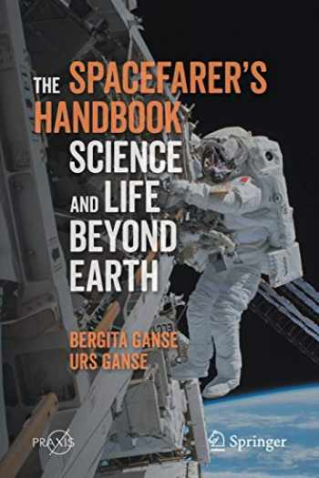 9783662617014-3662617013-The Spacefarer's Handbook: Science and Life Beyond Earth (Springer Praxis Books)