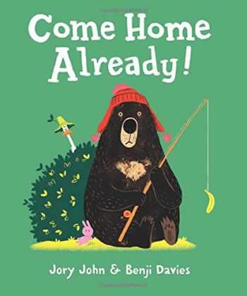 9780062370976-0062370979-Come Home Already!