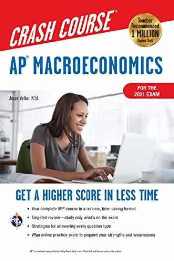 9780738612591-0738612596-AP® Macroeconomics Crash Course, For the 2021 Exam, Book + Online: Get a Higher Score in Less Time (Advanced Placement (AP) Crash Course)