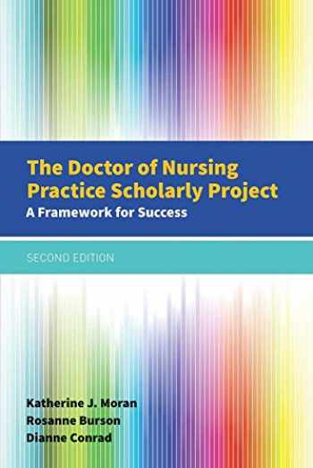 9781284079685-1284079686-The Doctor of Nursing Practice Scholarly Project: A Framework for Success