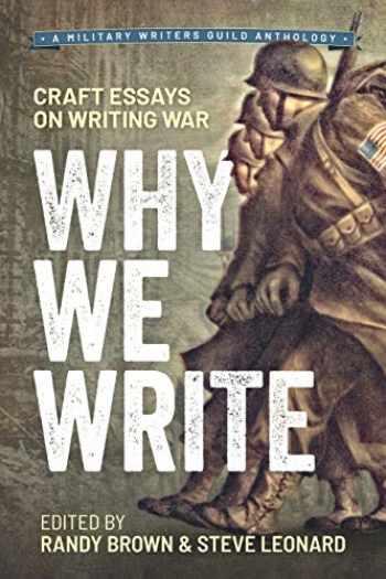9780996931786-0996931783-Why We Write: Craft Essays on Writing War