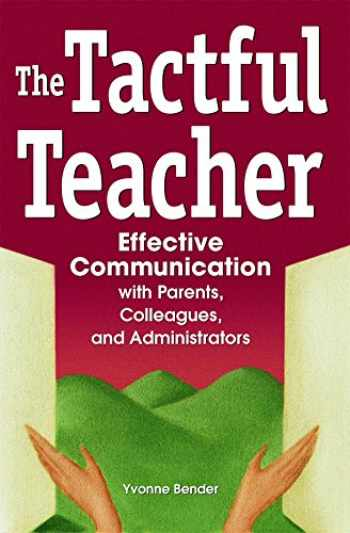 9780974934433-0974934437-The Tactful Teacher: Effective Communication with Parents, Colleagues, and Administrators