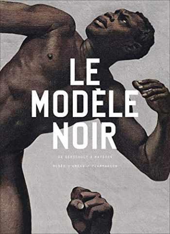 9782081480964-2081480964-Le modèle noir: De Géricault à Matisse (Art) (French Edition)