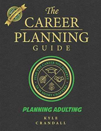 9781096555711-1096555719-The Career Planning Guide: Planning Adulting