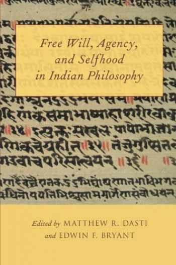 9780199922758-0199922756-Free Will, Agency, and Selfhood in Indian Philosophy