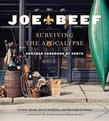 9781524732301-1524732303-Joe Beef: Surviving the Apocalypse: Another Cookbook of Sorts