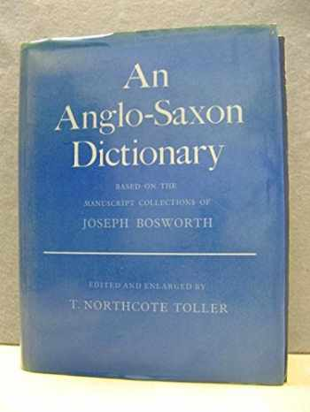 9780198631019-0198631014-An Anglo-Saxon Dictionary: Based on the Manuscript Collections of Joseph Bosworth