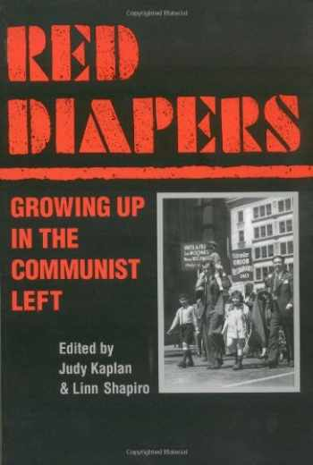 9780252067259-0252067258-Red Diapers: GROWING UP IN THE COMMUNIST LEFT