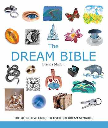 9781454933922-1454933925-The Dream Bible: The Definitive Guide to Over 300 Dream Symbols (Mind Body Spirit Bibles)