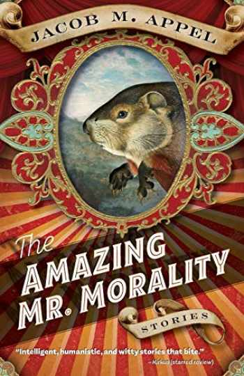 9781946684042-194668404X-The Amazing Mr. Morality: Stories