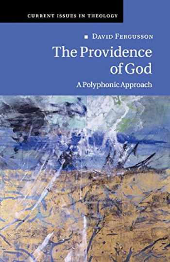 9781108466578-1108466575-The Providence of God: A Polyphonic Approach (Current Issues in Theology, Series Number 11)