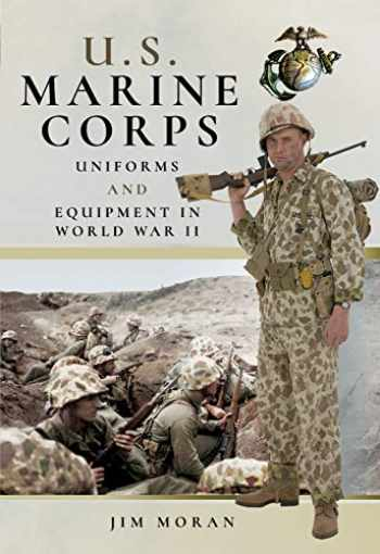 9781526710413-1526710412-US Marine Corps Uniforms and Equipment in World War II