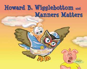 9780982616598-0982616597-Howard B. Wigglebottom and Manners Matters