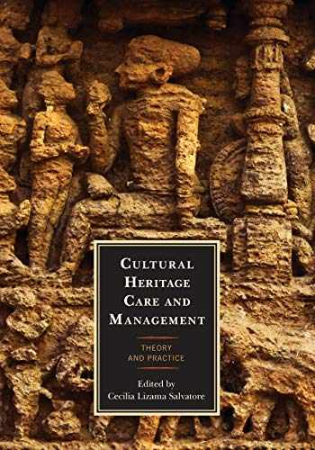 9781538110911-1538110911-Cultural Heritage Care and Management: Theory and Practice