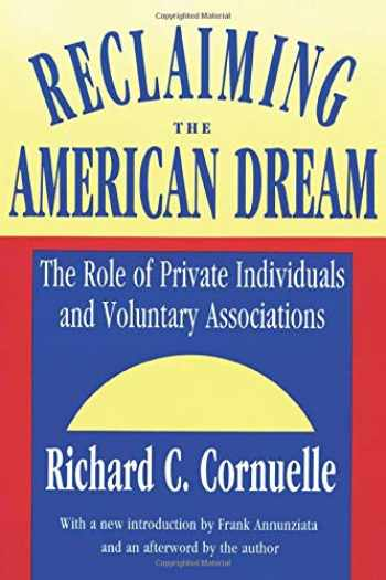 9781560006558-1560006552-Reclaiming the American Dream: The Role of Private Individuals and Voluntary Associations (Philanthropy & Society)