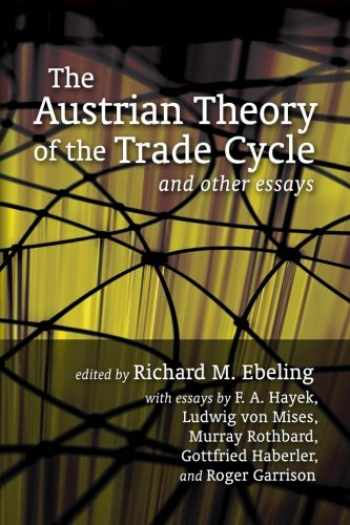 9781933550459-1933550457-The Austrian Theory of the Trade Cycle and Other Essays