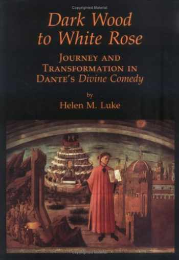 9780930407285-0930407288-Dark Wood to White Rose: Journey and Transformation in Dante's Divine Comedy