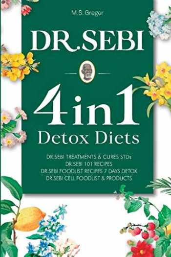 9781653349609-1653349603-DR. SEBI 4 IN 1: Detox Diets, 101 Recipes, Cures, Treatments and Products