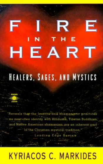 9780140192858-0140192859-Fire in the Heart: Healers, Sages, and Mystics
