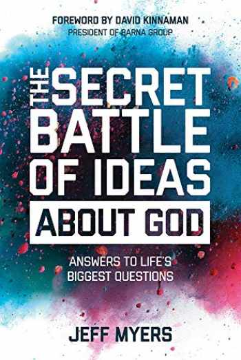 9780830776344-0830776346-The Secret Battle of Ideas about God: Answers to Life's Biggest Questions