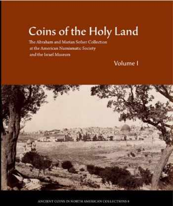 9780897222839-0897222830-Coins of the Holy Land: The Abraham and Marian Sofaer Collection at the American Numismatic Society and the Israel Museum (Ancient Coins in North American Collections)