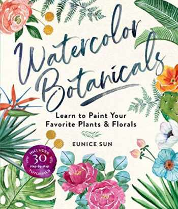 9781454711049-1454711043-Watercolor Botanicals: Learn to Paint Your Favorite Plants and Florals