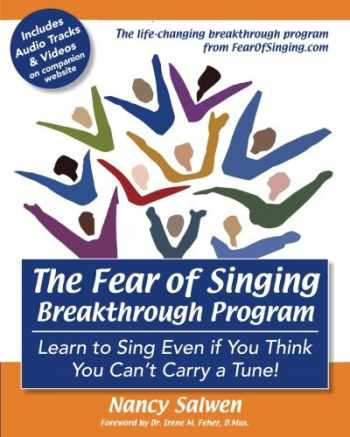 9780692759288-069275928X-The Fear of Singing Breakthrough Program: Learn to Sing Even if You Think You Can't Carry a Tune!