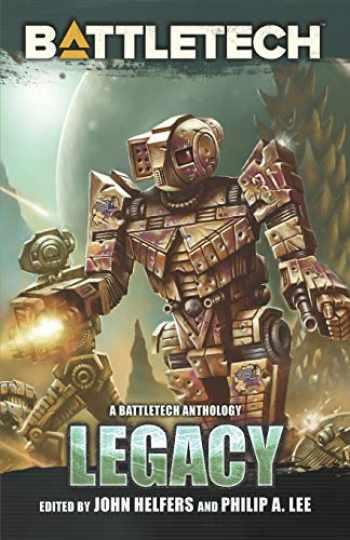 9781941582312-1941582311-BattleTech: Legacy: A BattleTech Anthology