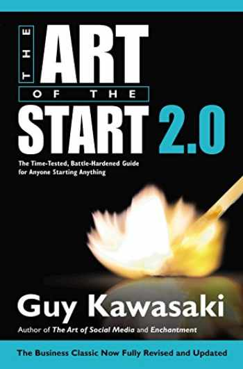 9781591847847-1591847842-The Art of the Start 2.0: The Time-Tested, Battle-Hardened Guide for Anyone Starting Anything