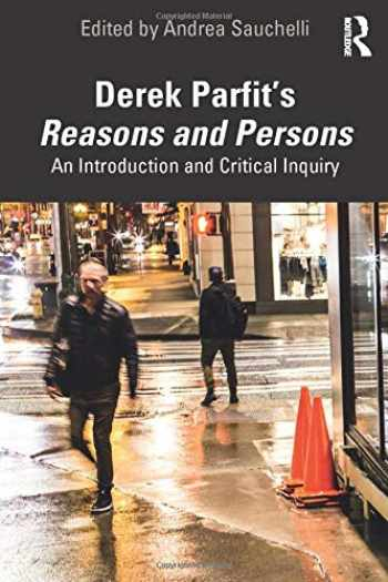 9781138595132-1138595136-Derek Parfit's Reasons and Persons: An Introduction and Critical Inquiry