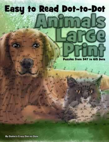 9781977747006-1977747000-Easy to Read Dot-to-Dot Animals: Large Print Puzzles from 347 to 615 Dots (Dot to Dot Books For Adults) (Volume 17)