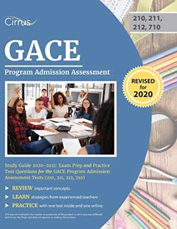 9781635306620-1635306620-GACE Program Admission Assessment Study Guide 2020-2021: Exam Prep and Practice Test Questions for the GACE Program Admission Assessment Tests (210, 211, 212, 710)