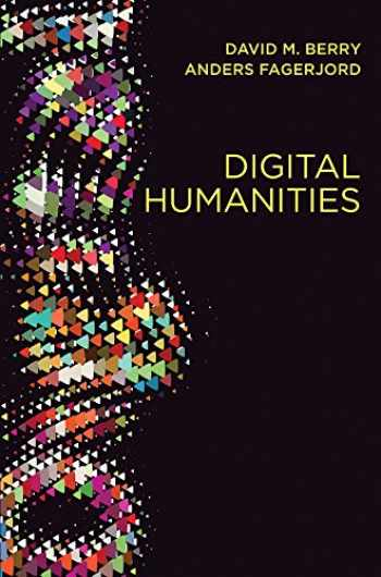 9780745697666-0745697666-Digital Humanities: Knowledge and Critique in a Digital Age